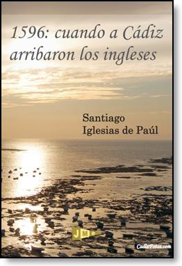 1596: Cuando a Cádiz llegaron los ingleses
